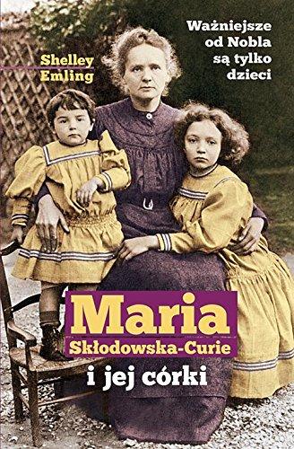 Maria Sklodowska-Curie i jej corki