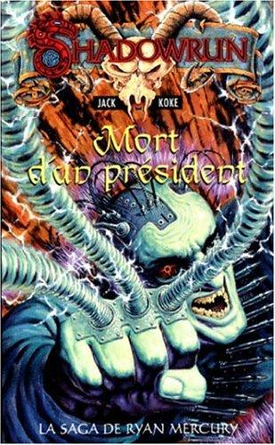 La saga de Ryan Mercury, Tome 1 : Mort d'un président