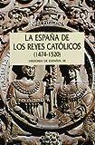 España de los reyes católicos, 1474-1520: Historia de España IX (Serie Mayor)