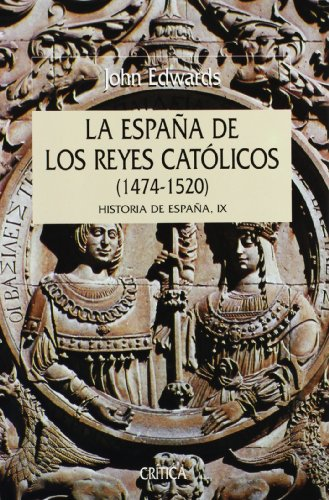 España de los reyes católicos, 1474-1520: Historia de España IX (Serie Mayor) por John Edwards