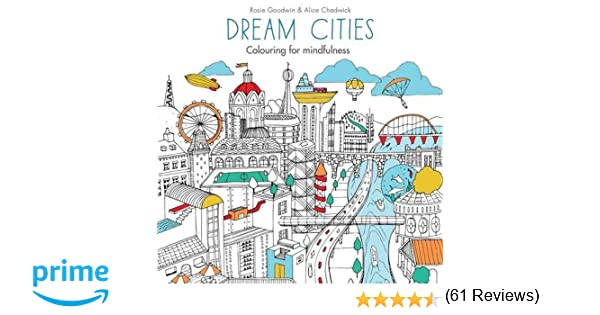 Fantastic Cities Coloring Book Download : Dream cities: colouring for mindfulness: amazon.co.uk: rosie