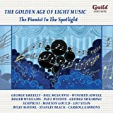 The Golden Age of Light Music - The Pianist in the Spotlight