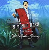Un Mundo Raro José Alfredo Jiménez