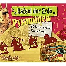 Rätsel der Erde: Pyramiden. Geheimnisvolle Kultstätten