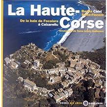 La Haute-Corse - De la baie de Focolara à Calzarellu, Bastia, Calvi, Saint-Florent