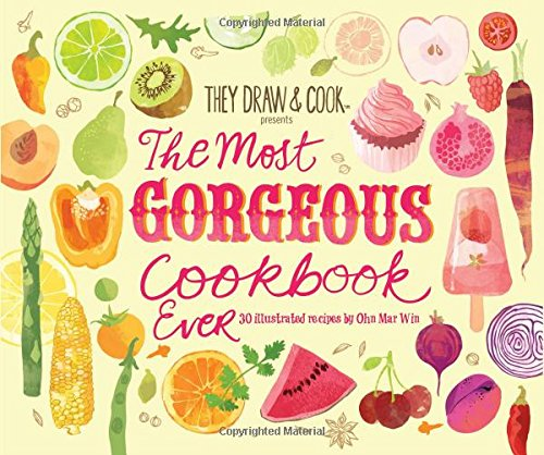 The Most Gorgeous Cookbook Ever: 30 Illustrated Recipes (TDAC Single Artist Series, Band 6) -