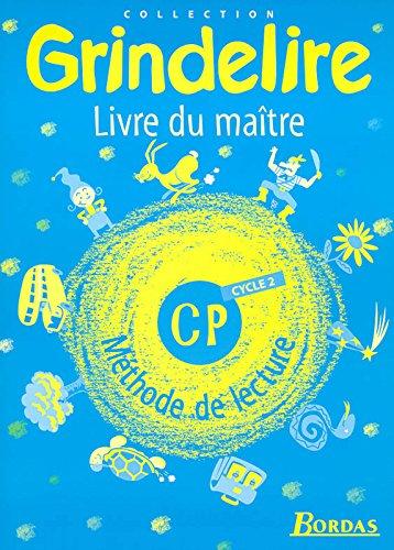 Grindelire : Méthode de lecture, cycle 2, CP (Livre du maître)
