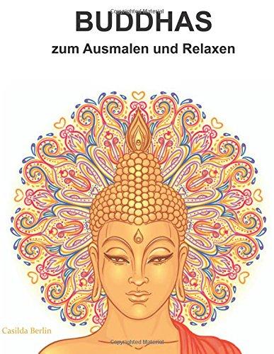 BUDDHAS - zum Ausmalen und Relaxen: Malbuch für Erwachsene por Casilda Berlin