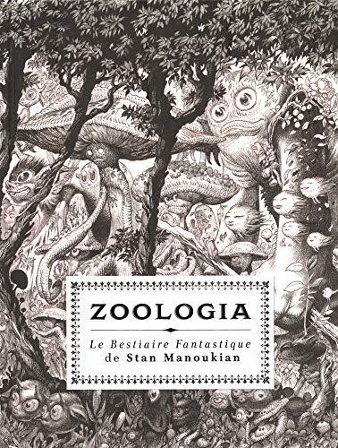 Zoologia, le Bestiaire fantastique de Stan Manoukian