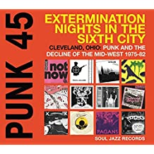 PUNK 45:Extermination Nights In The Sixth City! Cleveland,Ohio:Punk Mid-West 1985-1982 (2LP) [Vinyl LP]