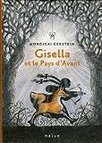 Gisella et le pays d'avant | Gerstein, Mordicai (1935-....). Auteur
