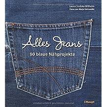 Alles Jeans: 80 blaue Nähprojekte