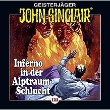 John Sinclair - Folge 122: Inferno in der Alptraum-Schlucht . Teil 4 von 4. (Geisterjäger John Sinclair)