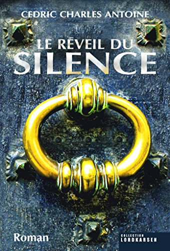 Le Réveil du silence de Cédric Charles ANTOINE 2016