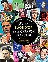 C'était l'âge d'or de la chanson française : 1945-1980 par Eclimont