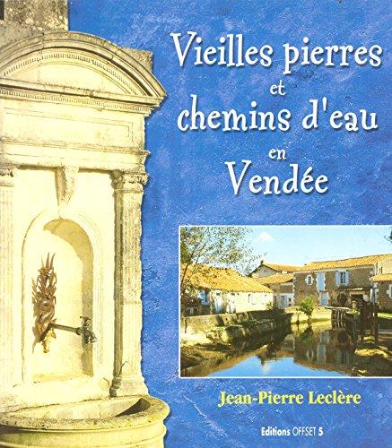 Vieilles pierres et chemins d'eau en Vendée