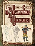 How to Draw and Colour Steampunk Characters