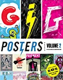 Gig Posters Volume 2: Rock Show Art of the 21st Century