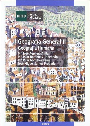Geografía General II (Geografía Humana) (UNIDAD DIDÁCTICA) por María José AGUILERA ARILLA