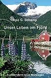 Unser Leben am Fjord: Auswandern nach Norwegen
