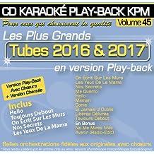 CD Karaoké Play-Back KPM Vol.45 ''Tubes 2016 & 2017''
