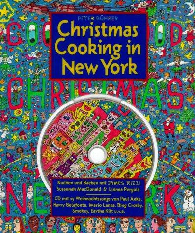 Christmas cooking in New York: Kochen und Backen mit James Rizzi, Susannah MacDonald und Linnea Pergola inkl. [CD] (York New In Essen)