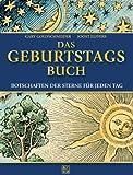 Das Geburtstagsbuch: Botschaften der Sterne für jeden Tag - Gary Goldschneider, Joost Elfers