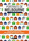 Portraits de Melbourne: Melbourne par ceux qui y vivent ! (Vivre ma ville) par Sabouraud