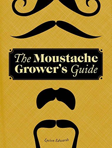 The Moustache Grower's Guide por Lucien Edwards