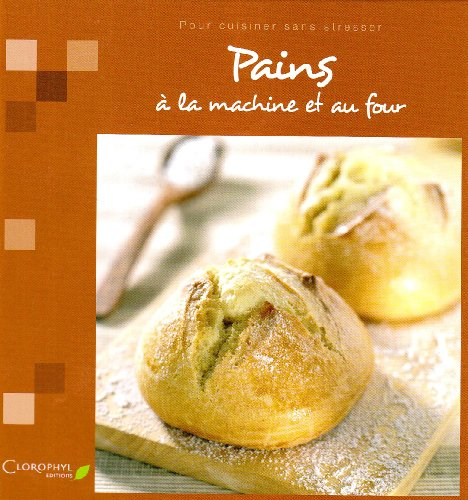 Pains à la machine et au four