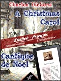 A Christmas Carol - Cantique de Noël: Bilingual parallel text - Bilingue avec le texte parallèle: English - French / Anglais - Français (Dual Language Easy Reader t. 8) (French Edition)