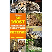 Cheetah For Kids : 50 Most Secret Never To Know With Cheetah (Cheetah For Kids, Cheetah Fun Fact, Cheetah Books For Kids,  Cheetahs, Cheetah Book, Cheetah Books, Cheetah Book Free) (English Edition)