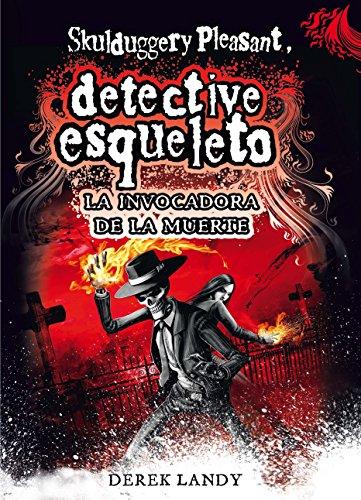 Detective Esqueleto: La invocadora de la muerte [Skulduggery Pleasant] par Derek Landy