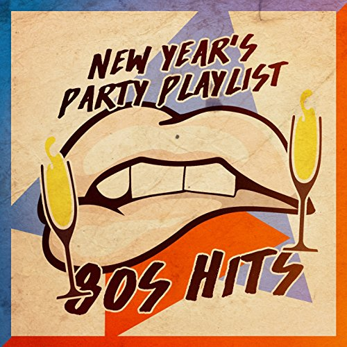 New Year's Party Playlist: 80s Hits (Years Theme New)