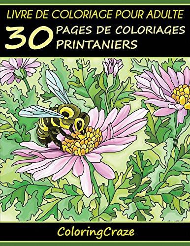 Livre de coloriage pour adulte: 30 pages de coloriages printaniers, Série de livre de coloriage pour adulte par ColoringCraze par ColoringCraze