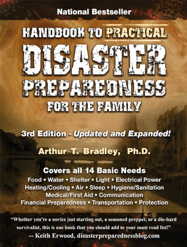 Handbook to Practical Disaster Preparedness for the Family, 3rd Edition by Dr. Arthur T Bradley