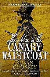 The Man in the Canary Waistcoat (The Sam Plank Mysteries Book 2)