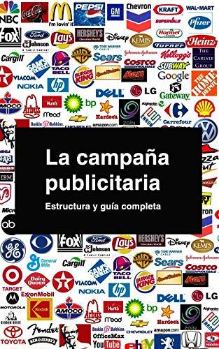 La campaña publicitaria. Estructura y guía completa. eBook: Matías ...