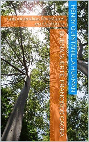 Buena suerte, Francisco Caoba: Los incendios forestales en California por Henry Quintanilla Huaman
