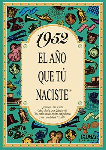 1952 EL AÑO QUE TU NACISTE (El año que tú naciste) por Rosa Collado