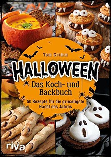 Halloween. Das Koch- und Backbuch: 50 Rezepte für die gruseligste Nacht des Jahres