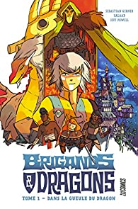 Brigands et Dragons, tome 1 : Dans la gueule du Dragon par Sebastian Girner
