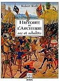 Histoire de l'archerie - Arc et arbalète