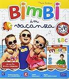 Scarica Libro Bimbi in vacanza 5 6 anni Per la Scuola materna Con CD Audio (PDF,EPUB,MOBI) Online Italiano Gratis