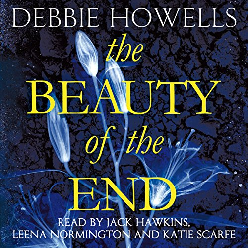 The Beauty of the End - Debbie Howells - Unabridged