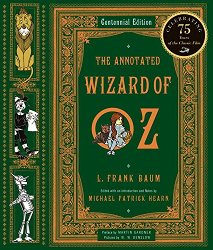 The Annotated Wizard of Oz: Centennial Edition (The Annotated Books)