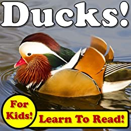 Ducks! Learn About Ducks While Learning To Read - Duck Photos And Facts Make It Easy! (Over 45+ Photos of Ducks) (English Edition) par [Molina, Monica]