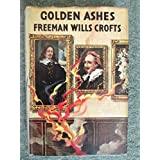Golden Ashes (Black Dagger Crime) by Freeman Wills Crofts (1999-11-06)