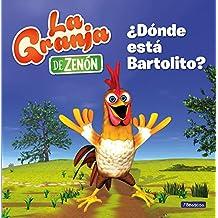 ¿Dónde está Bartolito? (La granja de Zenón) (Reino Infantil. Primeras lecturas) (El reino infantil)
