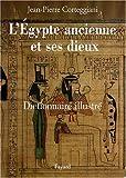 L'Egypte ancienne et ses dieux : Dictionnaire illustré...